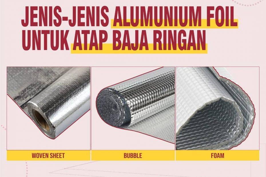 Jenis Aluminium Foil Untuk Atap Baja Ringan